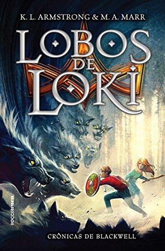 Lobos de Loki (Crônicas de Blackwell Livro 1) por [Melissa Marr, K. L. Armstrong, Edmo Suassuna]