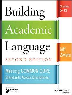 Building Academic Language: Meeting Common Core Standards Across Disciplines, Grades 5-12