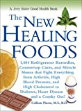 The New Healing Foods: 1,404 Refrigerator Remedies, Countertop Cures, and Miracle Menus that Fight...