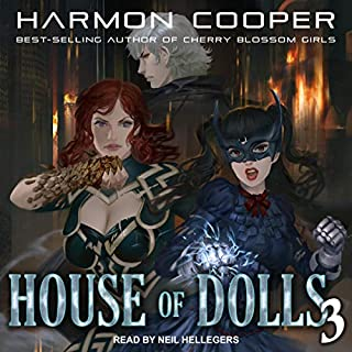 House of Dolls 3     House of Dolls Series, Book 3              By:                                                                                                                                 Harmon Cooper                               Narrated by:                                                                                                                                 Neil Hellegers                      Length: 9 hrs and 46 mins     41 ratings     Overall 4.5