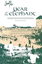 Year of the Elephant: A Moroccan Woman's Journey Toward Independence (Modern Middle East Literature in Translation Series)