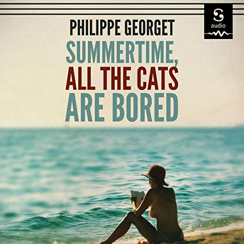 Summertime, All the Cats Are Bored cover art