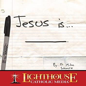 Jesus Is....