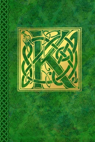 Celtic Letter K Vintage Irish Monogram Journal: Green Gold Celtic Knot Name Initial Diary Blank Lined Book