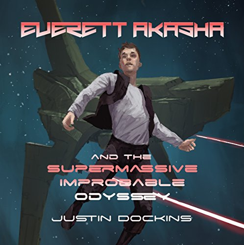Everett Akasha and the Supermassive Improbable Odyssey  By  cover art