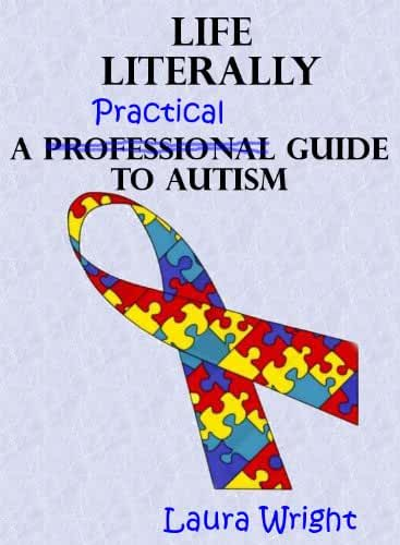 Life Literally: A Practical Guide to High-Functioning Autism (English Edition)