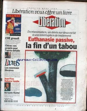 LIBERATION [No 5229] du 12/03/1998 - EUTHANASIE PASSIVE, LA FIN D' UN TABOU CHIRAC - SES PROJETS POUR L' APRES-DEFAITE LIVRES - LES NOUVEAUX LIBRAIRES JEAN-YVES HABERER TOMBE CORSE - L' ETAT D' IMPUISSANCE LIVRES - RANCIERE, LA PRISE DE PAROLE L' INRA PRESENTE MARGUERITE, SON VEAU CLONE
