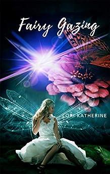 Fairy Gazing by [Lori Katherine]