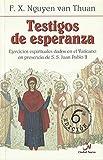 TESTIGOS DE ESPERANZA Ejercicios espirituales dados en el Vaticano en presencia de S. S. Juan Pablo II en la Capilla 'Redemptoris Mater' 12-18 marzo 2000