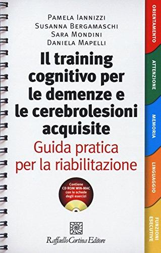 Il Training cognitivo per le demenze e le cerebrolesioni acquisite. Guida pratica per la riabilitazione. Con risorse online