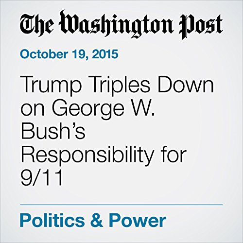 Trump Triples Down on George W. Bush's Responsibility for 9/11 cover art