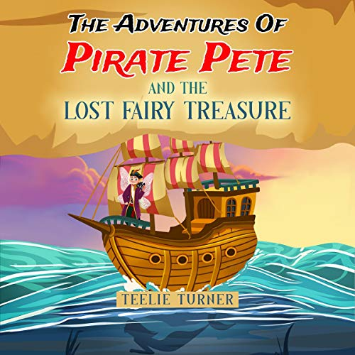 The Adventures of Pirate Pete and the Lost Fairy Treasure cover art