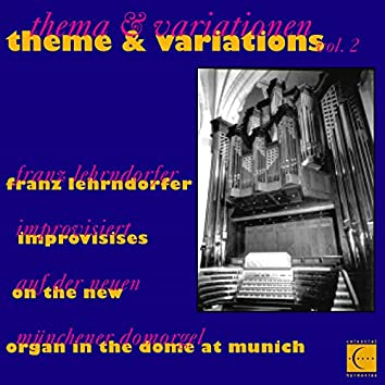 Theme & Variations, Vol. 2: Franz Lehrndorfer Improvises on the New Organ in the Dome at Munich