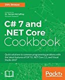 C# 7 and .NET Core Cookbook (English Edition): Serverless programming, Microservices and more - Dirk Strauss