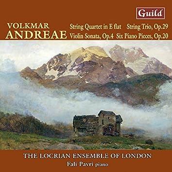 Andreae: String Quartet, Six Piano Pieces, String Trio, Violin Sonata