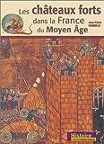 Les Châteaux forts dans la France du Moyen Age - Ouest-France - 24/02/2003