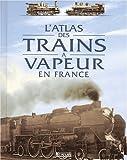 L'Atlas des trains à vapeur en France