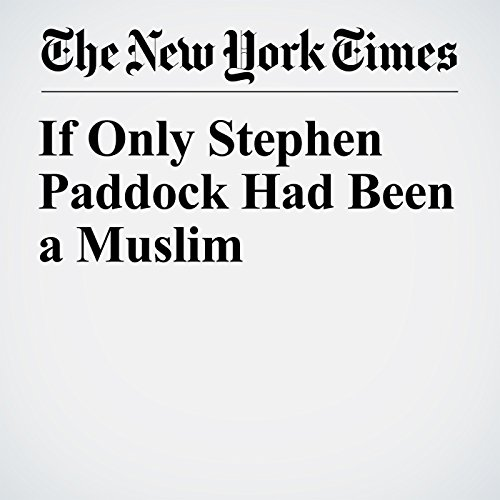 If Only Stephen Paddock Had Been a Muslim copertina