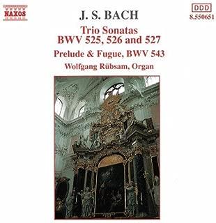 Trio Sonatas BWV 525-527 / Prelude & Fugue BWV 543