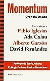 Momentum: Entrevistas a: Pablo Iglesias, Ada Colau, Alberto Garzón y David Fernàndez (Más Madera)
