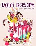 Photo Gallery dolci dessert: libro da colorare per bambini e adulti con biscotti dolci, cupcakes, torte, cioccolatini, frutta e gelati.