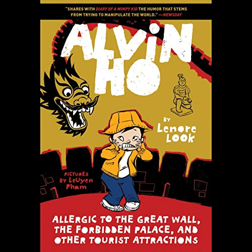 Alvin Ho: Allergic to the Great Wall, the Forbidden Palace, and Other Tourist Attractions cover art