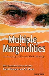 Multiple Marginalities: An Anthology of Identified Dalit Writings by Badri Narayan (2004-01-01)
