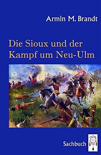 Die Sioux und der Kampf um Neu-Ulm