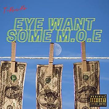 Eye Want Some M.O.E