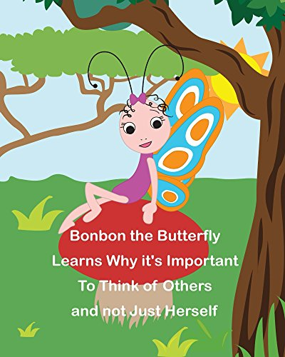 Bonbon The Butterfly Learns Why it's Important to Think of Others and not just Herself (The Safari Children's Books on Good Behavior) (English Edition)