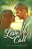 Love's Call: Large Print Edition
