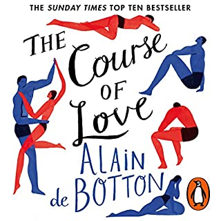 The Course of Love                   By:                                                                                                                                 Alain de Botton                               Narrated by:                                                                                                                                 Julian Rhind-Tutt                      Length: 7 hrs and 5 mins     405 ratings     Overall 4.6
