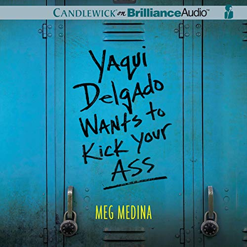 Yaqui Delgado Wants to Kick Your Ass Audiobook By Meg Medina cover art