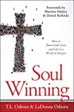 Soul Winning: How to Share God's Love and Life to a World in Despair