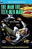 The Man the Tech-Men Made & A World He Never Made