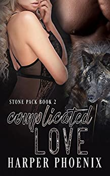 Complicated Love (Stone Pack series Book 2) by [Harper Phoenix]