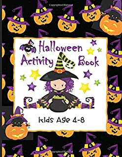 Halloween Activity Book Kids Age 4-8: Ghosts, Goblins and Witches Too, These Trick or Treat Activities Just Need You!   Mazes, Dot to Dot, Coloring Pages, Word Search Puzzles and More!