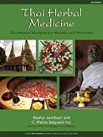 Thai Herbal Medicine: Traditional Recipes for Health and Harmony