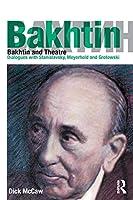 Bakhtin and Theatre