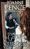 The Ghost of Squire House: A Romantic Fantasy
