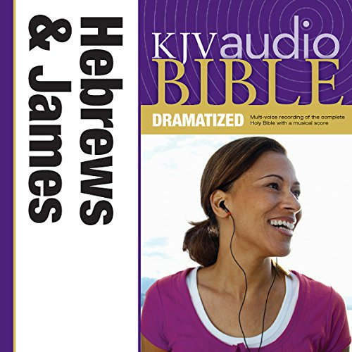 KJV Audio Bible: Hebrews and James (Dramatized) audiobook cover art