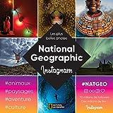 National Geographic - Les plus belles photos du compte Instagram