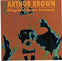 Arthur Brown Kingdom Come Journey (1999-05-03)