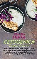 Dieta Cetogénica Después de los 50: Una Guía Moderna de la Dieta Cetogénica para una Pérdida de Peso Saludable y Recetas Rápidas para Promover la Longevidad y Aumentar la Energía para Mujeres Mayores de 50 Años (Keto Diet After 50)