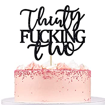 Black Glitter Thirty Fucking Two Cake Topper - Happy 32nd Birthday Cake Topper - Cheers to 32 Years Old Birthday Party Decoration Supplies