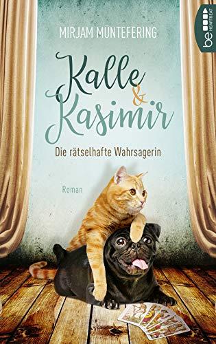 Kalle und Kasimir - Die rätselhafte Wahrsagerin: Ein Mops- und Katzenkrimi (Ein Abenteuer mit Hund und Katze 2)