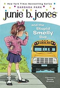 Junie B. Jones #1: Junie B. Jones and the Stupid Smelly Bus