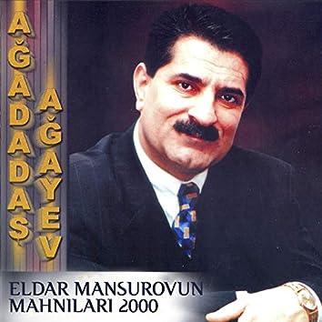 Eldar Mansurovun Mahnları 2000