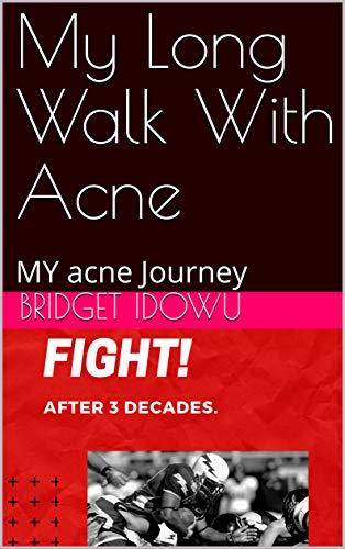 My Long Walk With Acne: MY acne Journey (English Edition)