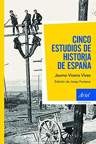 Cinco estudios de Historia de España: Edición de Josep Fontana ...